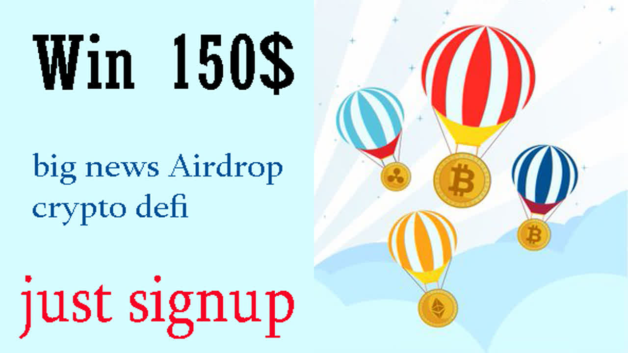 Win 150$ big news Airdrop crypto defi