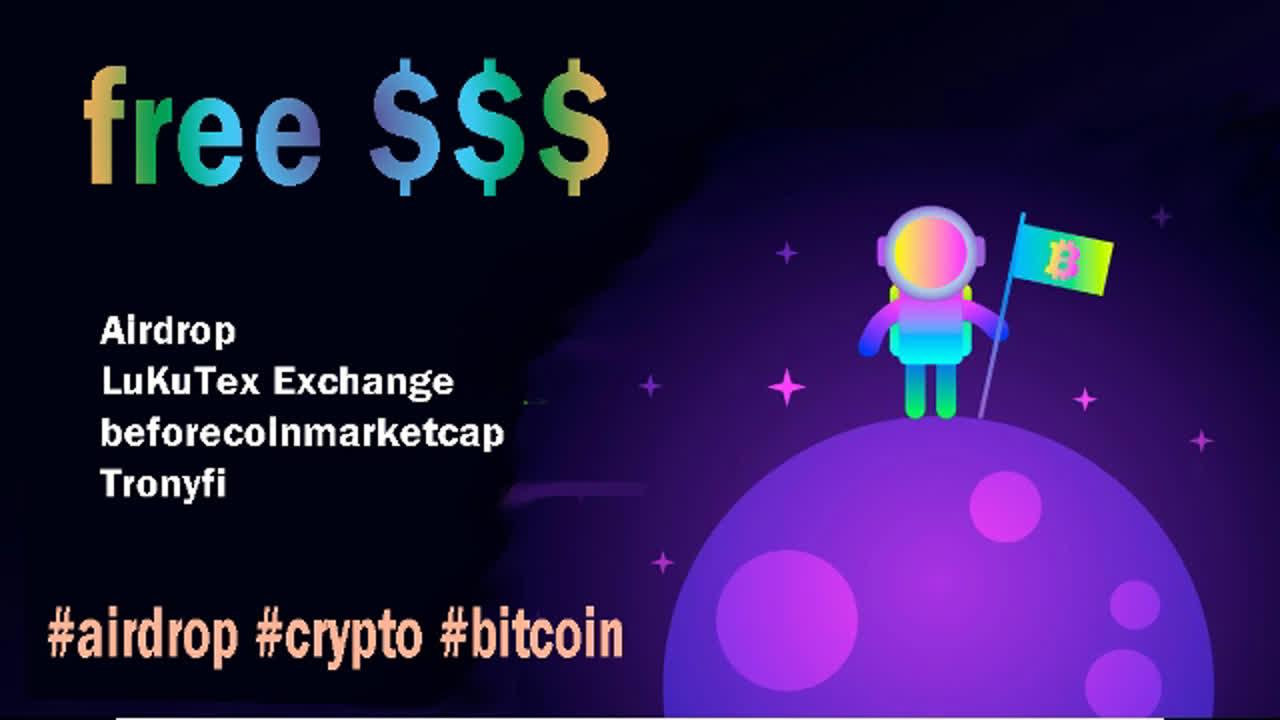 free 70$ Airdrop LuKuTex Exchange beforecoinmarketcap Tronyfi