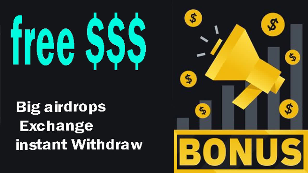 free 150$ Big airdrops Exchange instant Withdraw