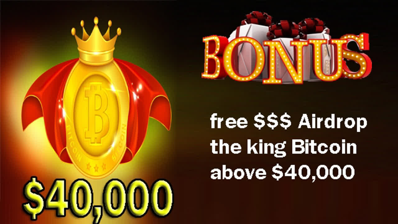 free 80$ Airdrop the king Bitcoin above $40,000
