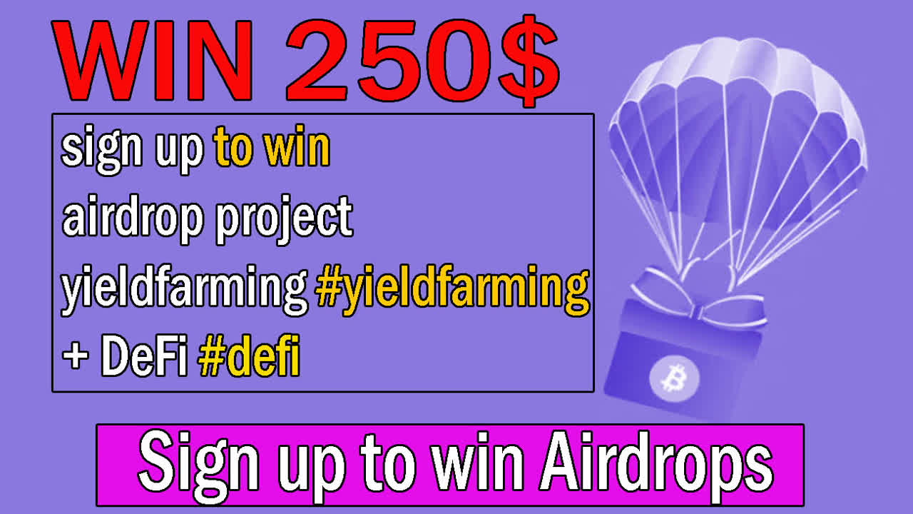 free 250$ sign up to win airdrop project yieldfarming #yieldfarming + DeFi #defi