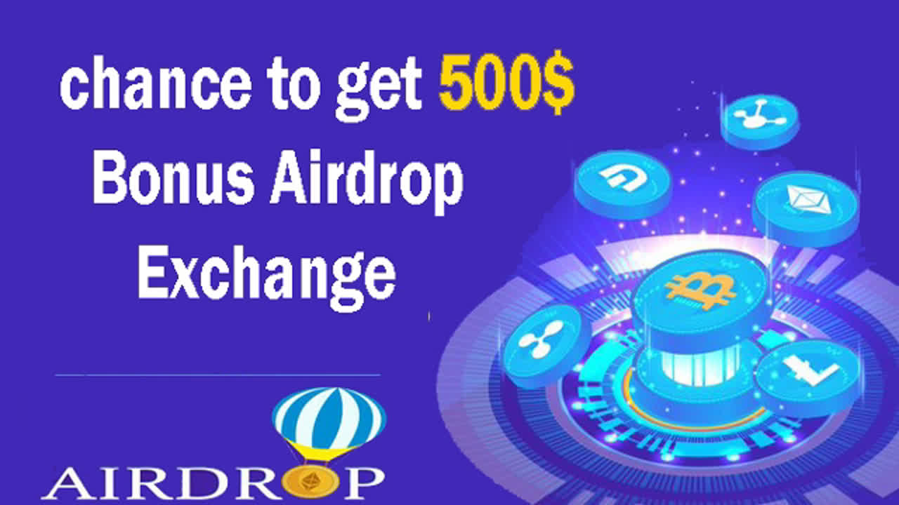 chance to get 500$ Bonus Airdrop Exchange