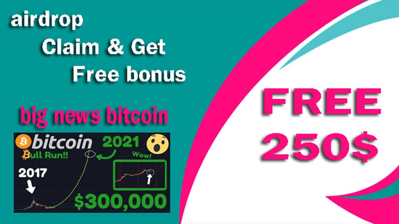 free 250$ Airdrop Claim & Get Free bonus + big news bitcoin