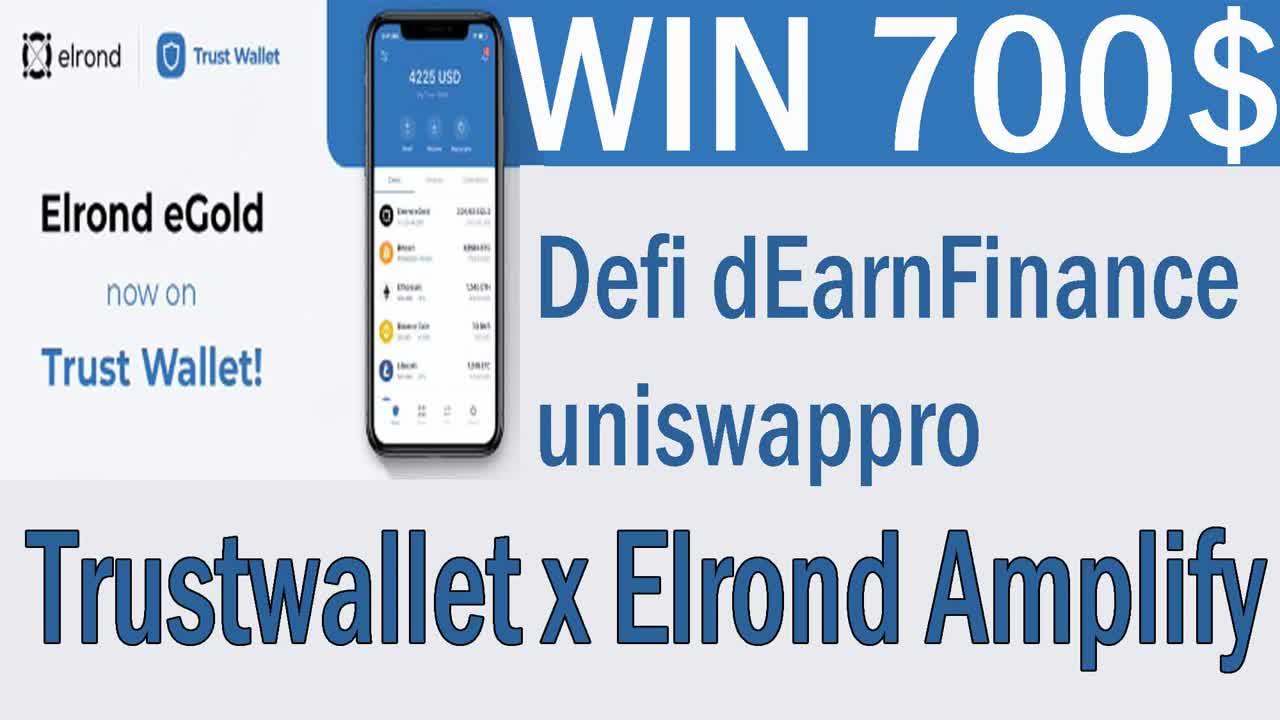 free 700$ Defi dEarnFinance uniswappro + Trustwallet x Elrond Amplify