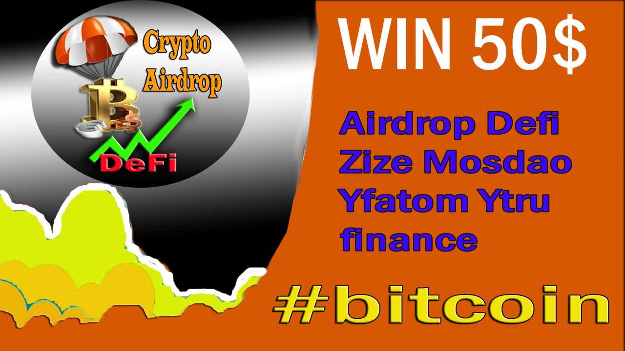 free 50$ Airdrop Defi Zize Mosdao Yfatom Ytru finance #bitcoin