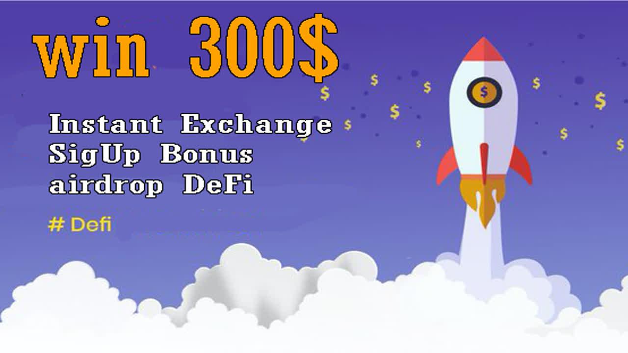 Win 300$ Instant Exchange SigUp Bonus airdrop DeFi